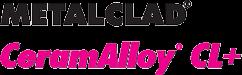 METALCLAD CeramAlloy CL+