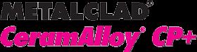METALCLAD CeramAlloy CP+